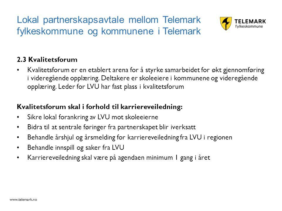 www.telemark.no 2.3 Kvalitetsforum Kvalitetsforum er en etablert arena for å styrke samarbeidet for økt gjennomføring i videregående opplæring. Deltak