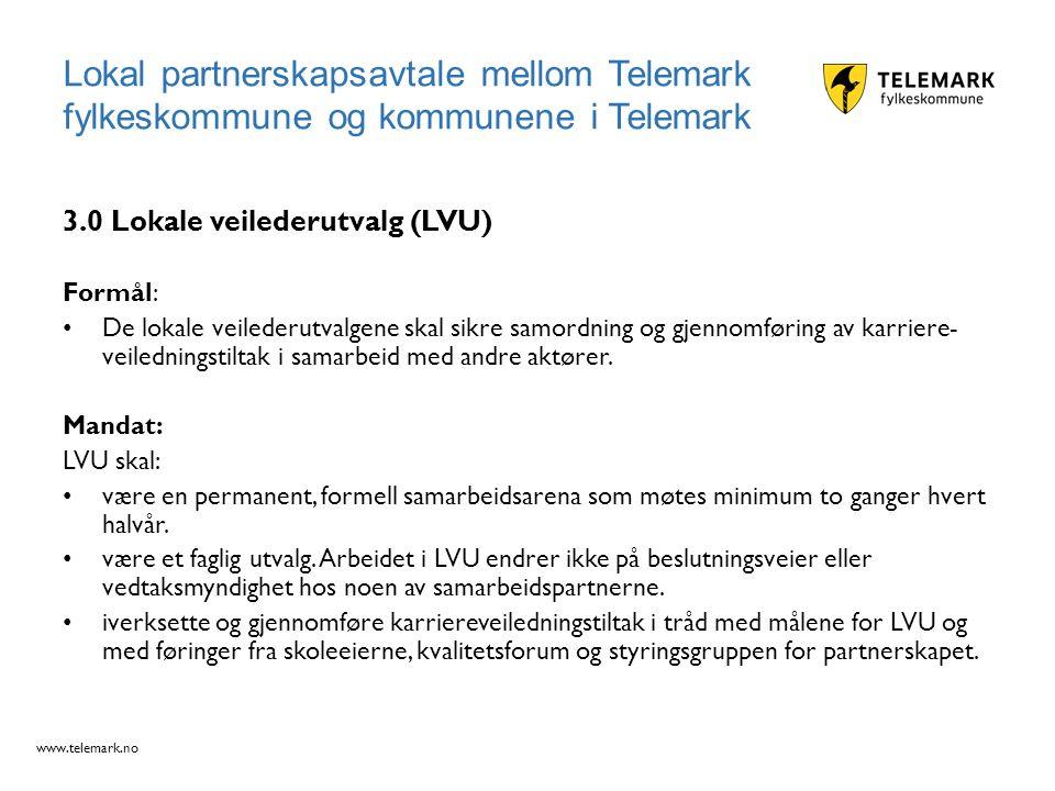 www.telemark.no 3.0 Lokale veilederutvalg (LVU) Formål: De lokale veilederutvalgene skal sikre samordning og gjennomføring av karriere veiledningstil