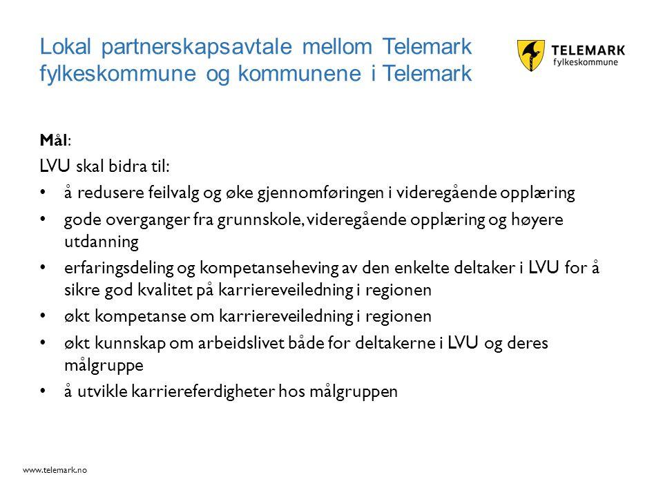 www.telemark.no Mål: LVU skal bidra til: å redusere feilvalg og øke gjennomføringen i videregående opplæring gode overganger fra grunnskole, videregåe