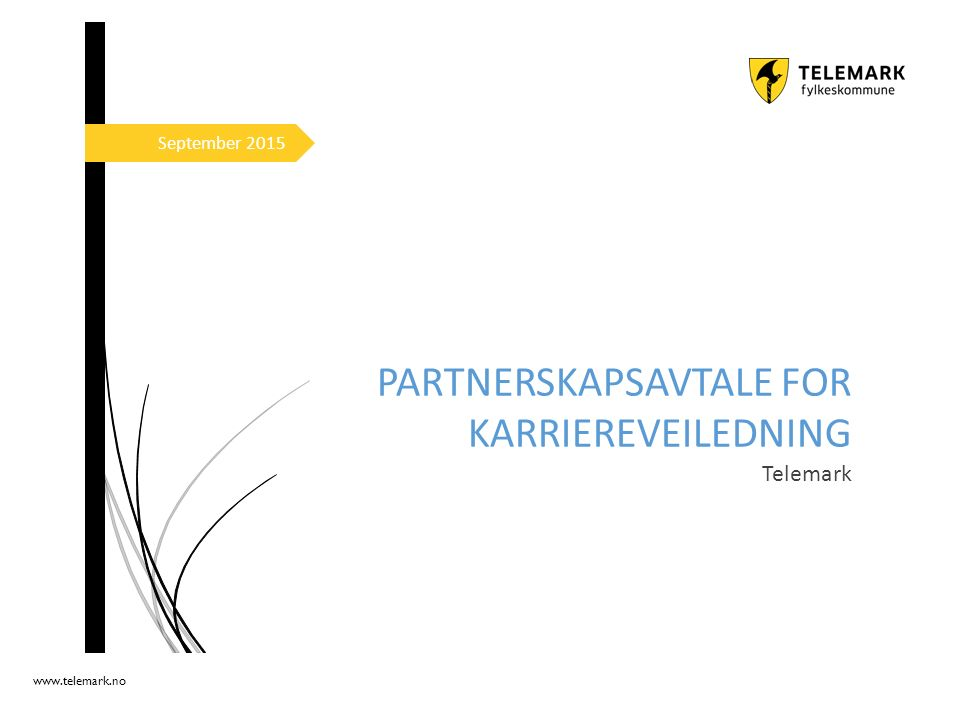 www.telemark.no September 2015 PARTNERSKAPSAVTALE FOR KARRIEREVEILEDNING Telemark