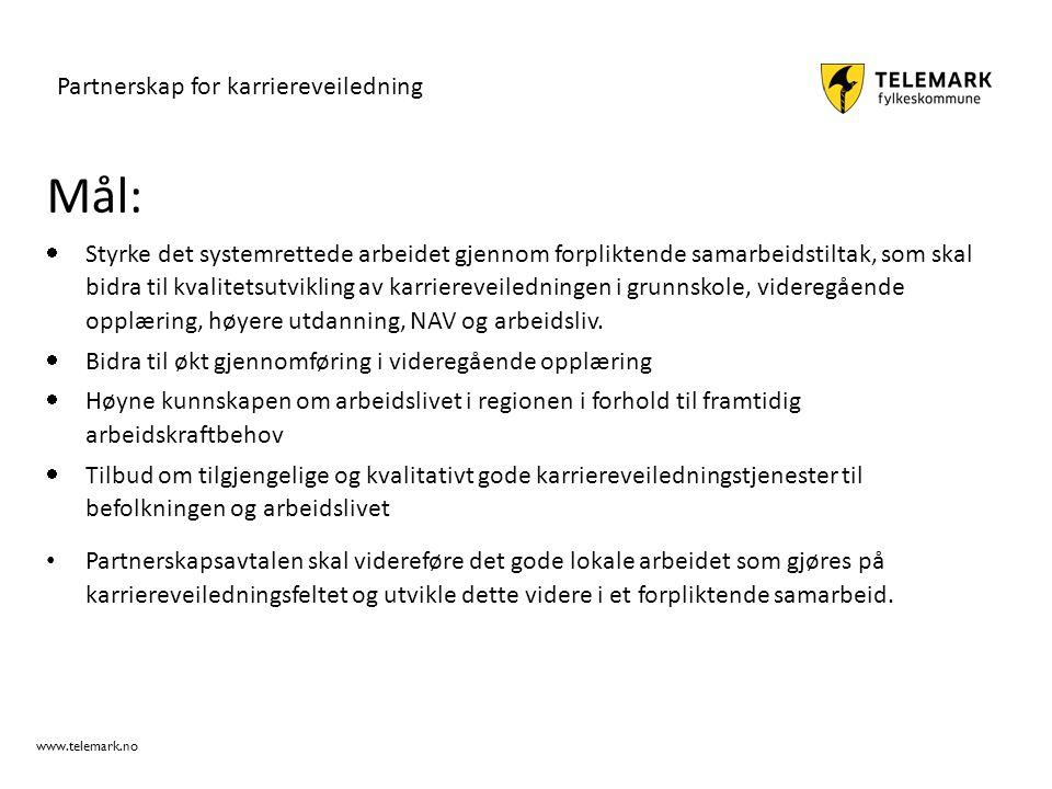 www.telemark.no Mål:  Styrke det systemrettede arbeidet gjennom forpliktende samarbeidstiltak, som skal bidra til kvalitetsutvikling av karriereveile