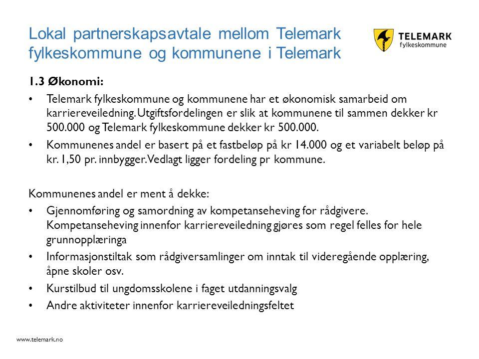 www.telemark.no Lokal partnerskapsavtale mellom Telemark fylkeskommune og kommunene i Telemark 1.3 Økonomi: Telemark fylkeskommune og kommunene har et
