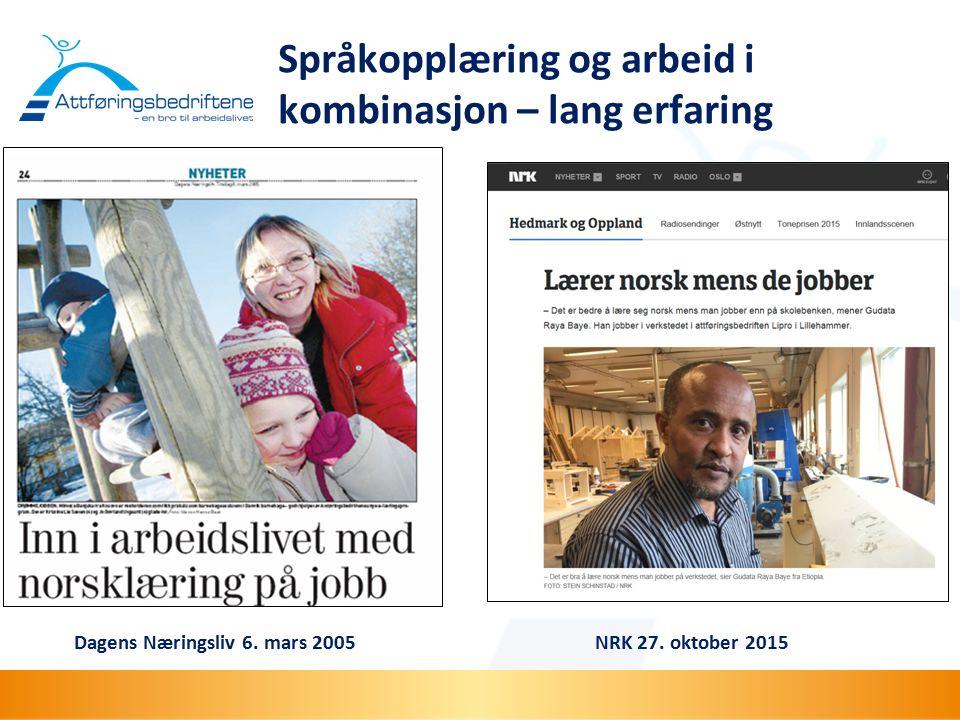 Dagens Næringsliv 6. mars 2005 Språkopplæring og arbeid i kombinasjon – lang erfaring NRK 27.