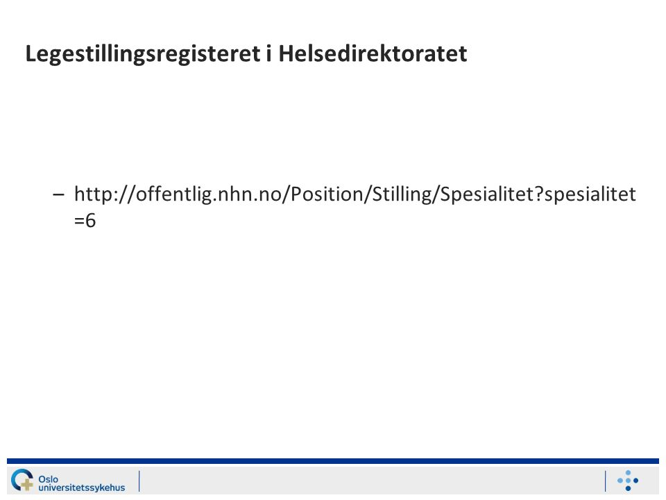Legestillingsregisteret i Helsedirektoratet –  spesialitet =6