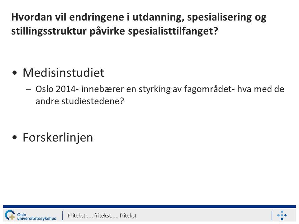 Hvordan vil endringene i utdanning, spesialisering og stillingsstruktur påvirke spesialisttilfanget? Medisinstudiet –Oslo 2014- innebærer en styrking