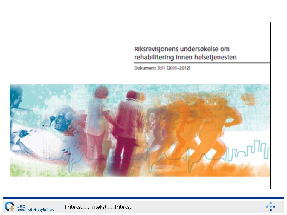 Riksrevisjonen undersøkte HOD-Nasjonal strategi for habilitering og rehabilitering 2008-2011 gir et pålegg om en styrking av ressurser og fokus på rehabilitering –Har rehabiliteringstilbudet økt.