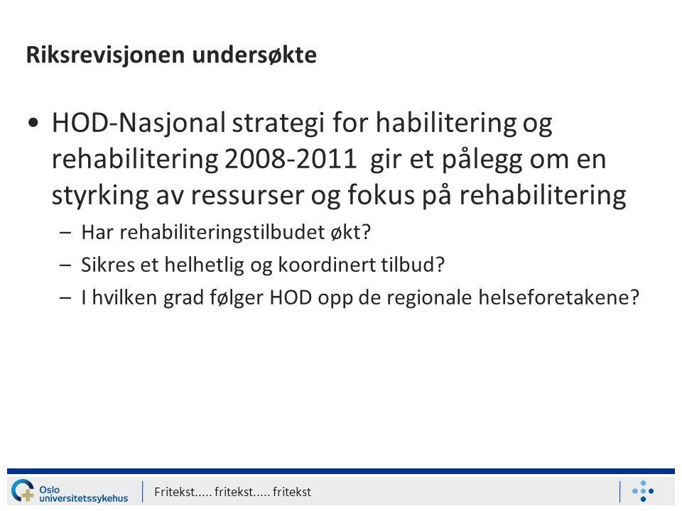 Riksrevisjonen undersøkte HOD-Nasjonal strategi for habilitering og rehabilitering 2008-2011 gir et pålegg om en styrking av ressurser og fokus på reh