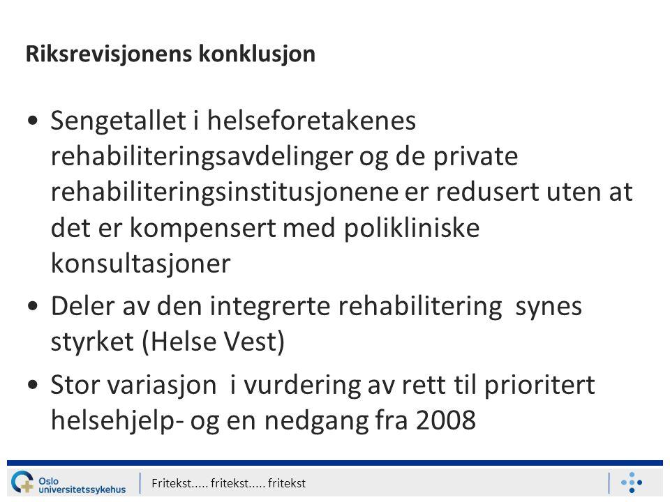 Riksrevisjonens konklusjon Sengetallet i helseforetakenes rehabiliteringsavdelinger og de private rehabiliteringsinstitusjonene er redusert uten at de
