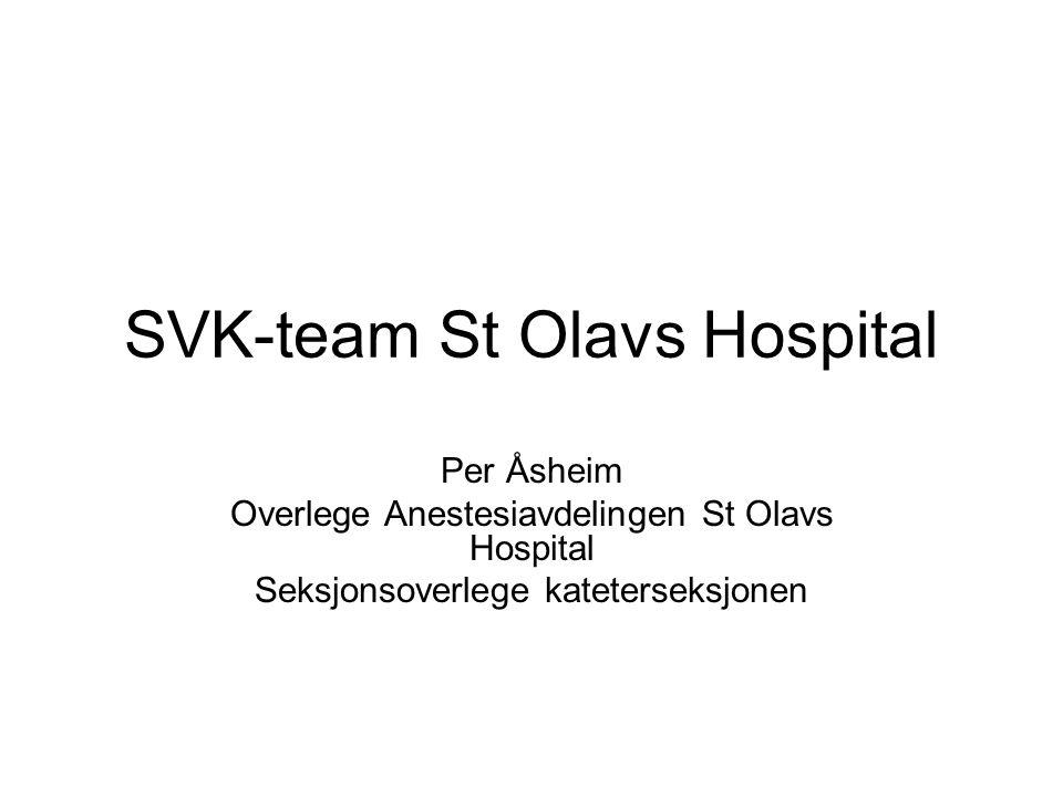 SVK-team St Olavs Hospital Per Åsheim Overlege Anestesiavdelingen St Olavs Hospital Seksjonsoverlege kateterseksjonen