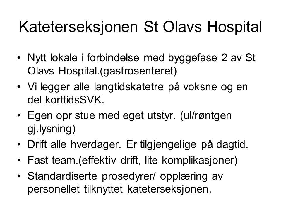 Kateterseksjonen St Olavs Hospital Nytt lokale i forbindelse med byggefase 2 av St Olavs Hospital.(gastrosenteret) Vi legger alle langtidskatetre på voksne og en del korttidsSVK.