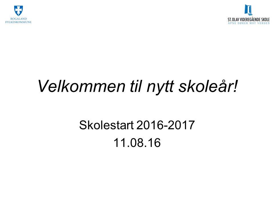 Velkommen til nytt skoleår! Skolestart 2016-2017 11.08.16