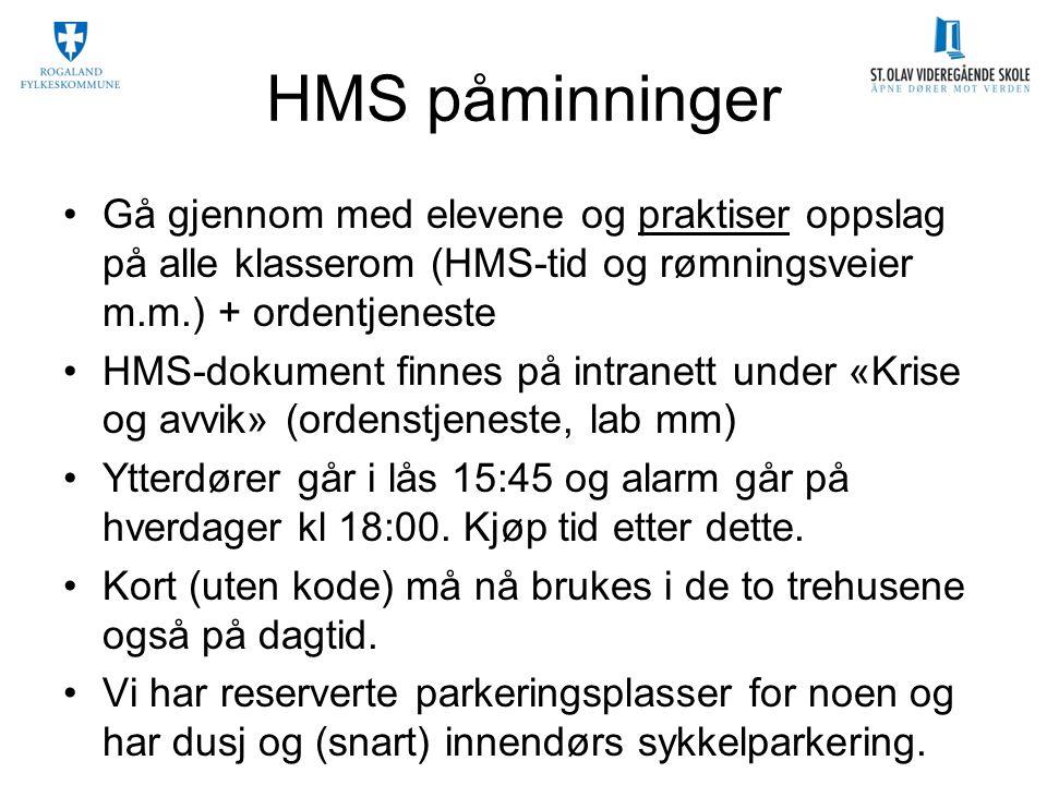 HMS påminninger Gå gjennom med elevene og praktiser oppslag på alle klasserom (HMS-tid og rømningsveier m.m.) + ordentjeneste HMS-dokument finnes på i