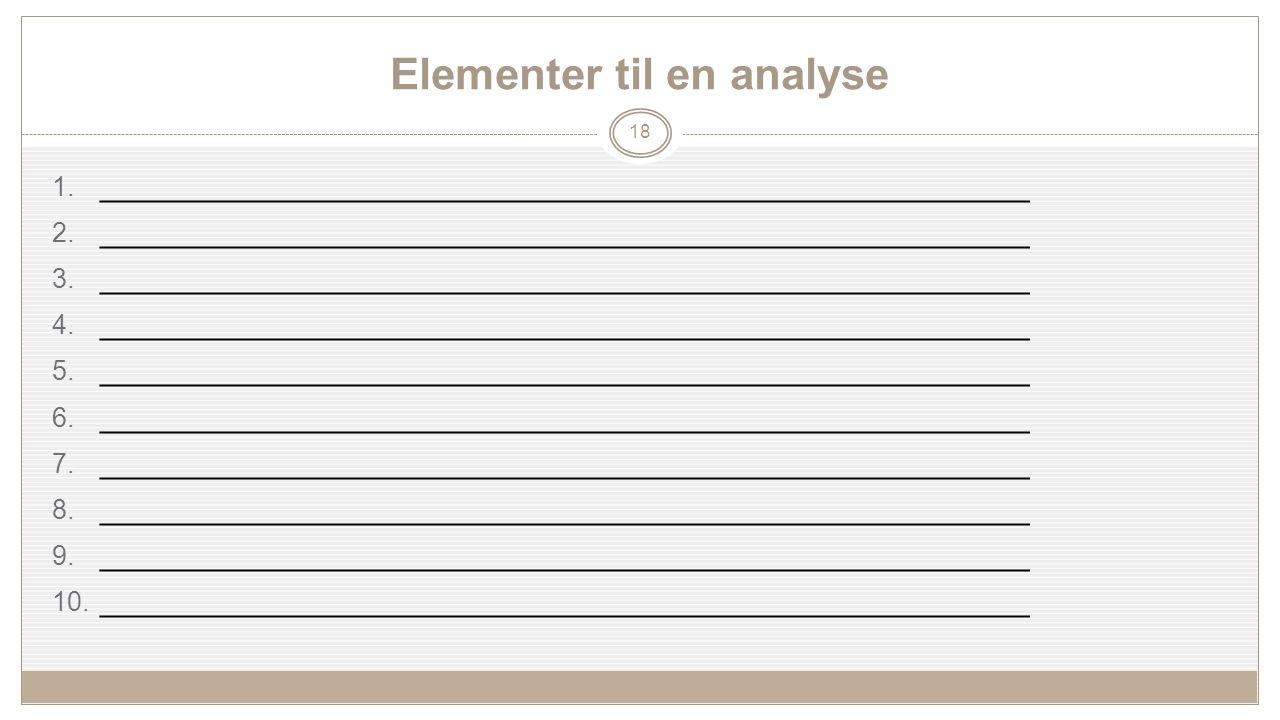 Elementer til en analyse 1. ____________________________________________________ 2.