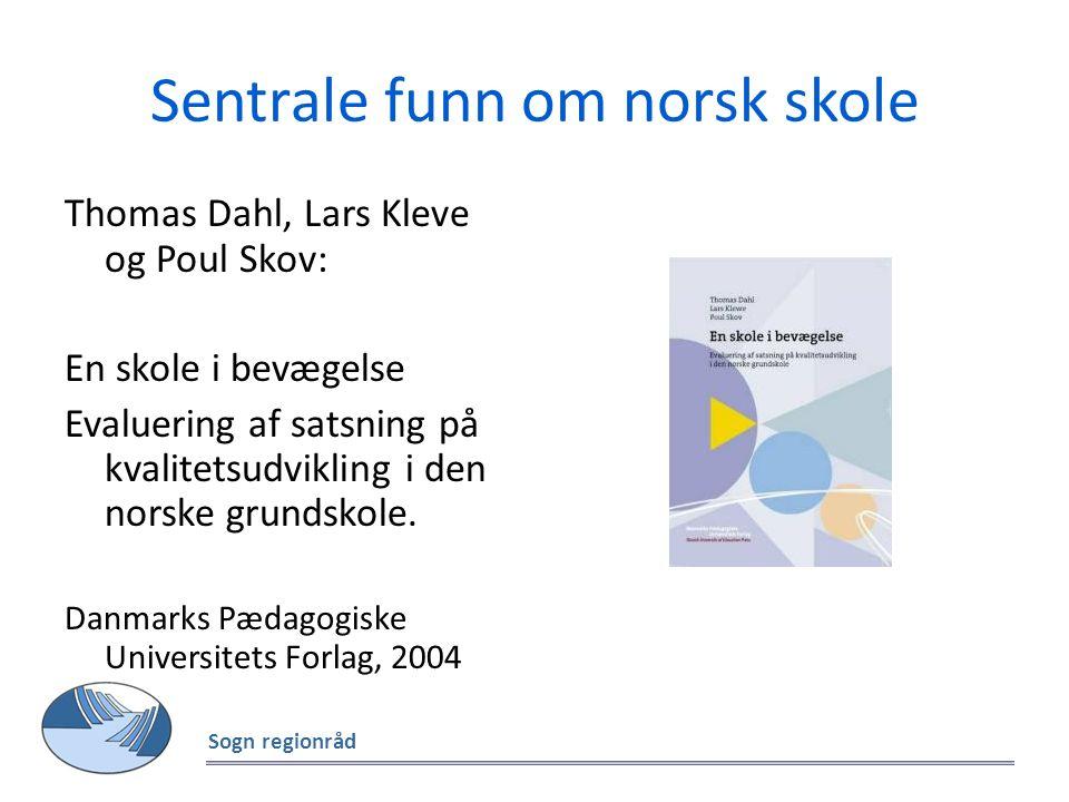 Sentrale funn om norsk skole Thomas Dahl, Lars Kleve og Poul Skov: En skole i bevægelse Evaluering af satsning på kvalitetsudvikling i den norske grun