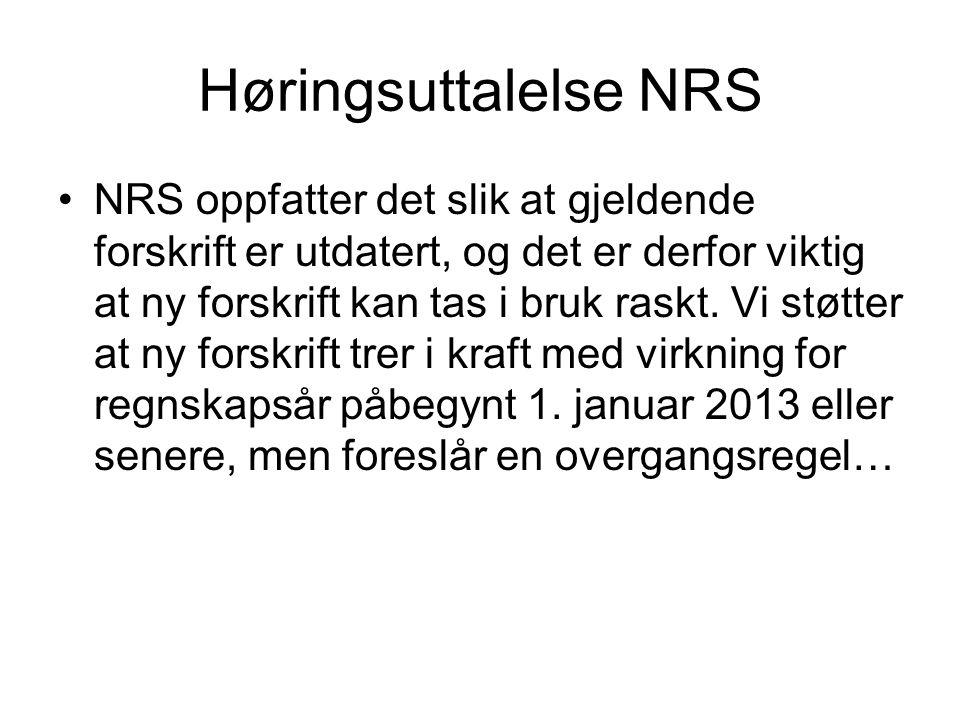 Høringsuttalelse NRS NRS oppfatter det slik at gjeldende forskrift er utdatert, og det er derfor viktig at ny forskrift kan tas i bruk raskt.