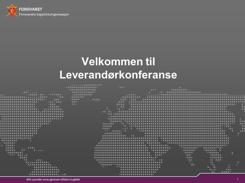 1 Økt operativ evne gjennom effektiv logistikk Velkommen til Leverandørkonferanse