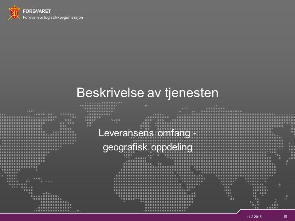 10 Leveransens omfang - geografisk oppdeling Beskrivelse av tjenesten 11.2.2015