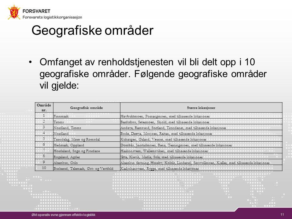 11 Geografiske områder Omfanget av renholdstjenesten vil bli delt opp i 10 geografiske områder.