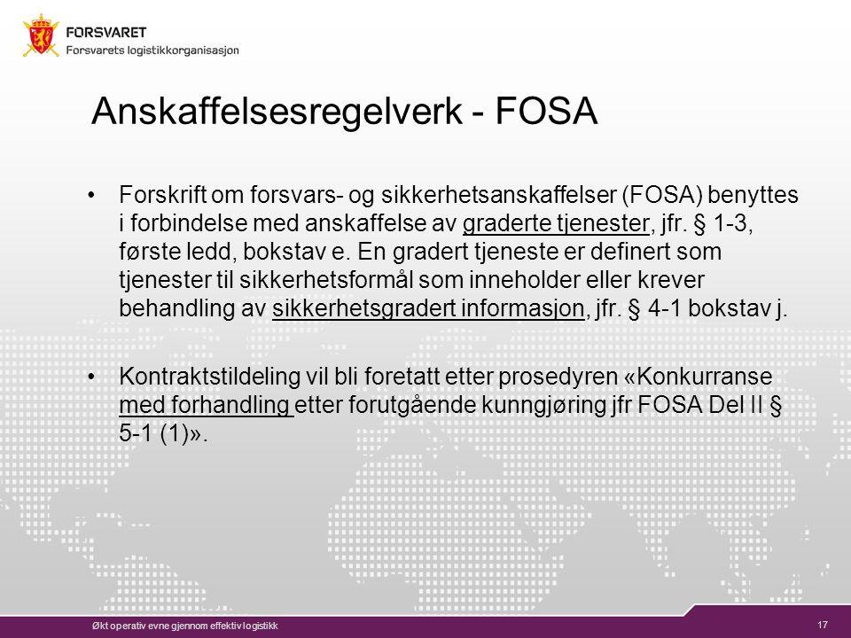 17 Anskaffelsesregelverk - FOSA Forskrift om forsvars- og sikkerhetsanskaffelser (FOSA) benyttes i forbindelse med anskaffelse av graderte tjenester, jfr.