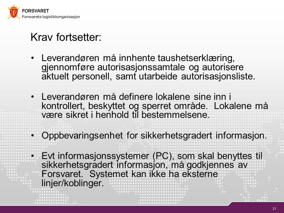 21 Krav fortsetter: Leverandøren må innhente taushetserklæring, gjennomføre autorisasjonssamtale og autorisere aktuelt personell, samt utarbeide autorisasjonsliste.