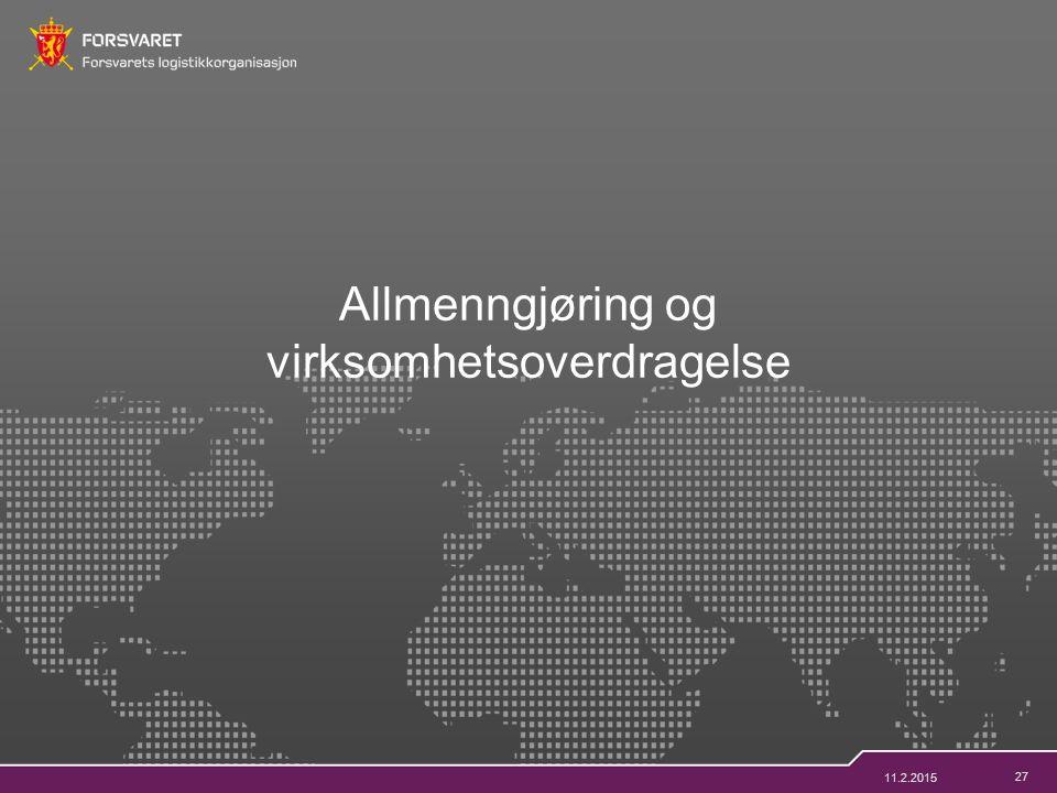 27 Allmenngjøring og virksomhetsoverdragelse 11.2.2015