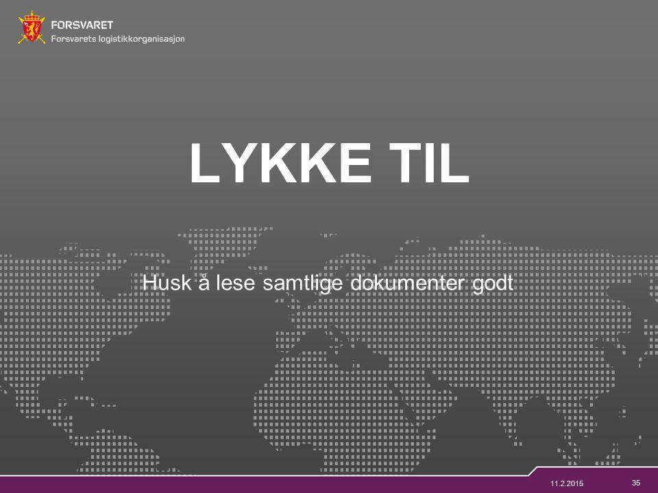 35 Husk å lese samtlige dokumenter godt LYKKE TIL 11.2.2015