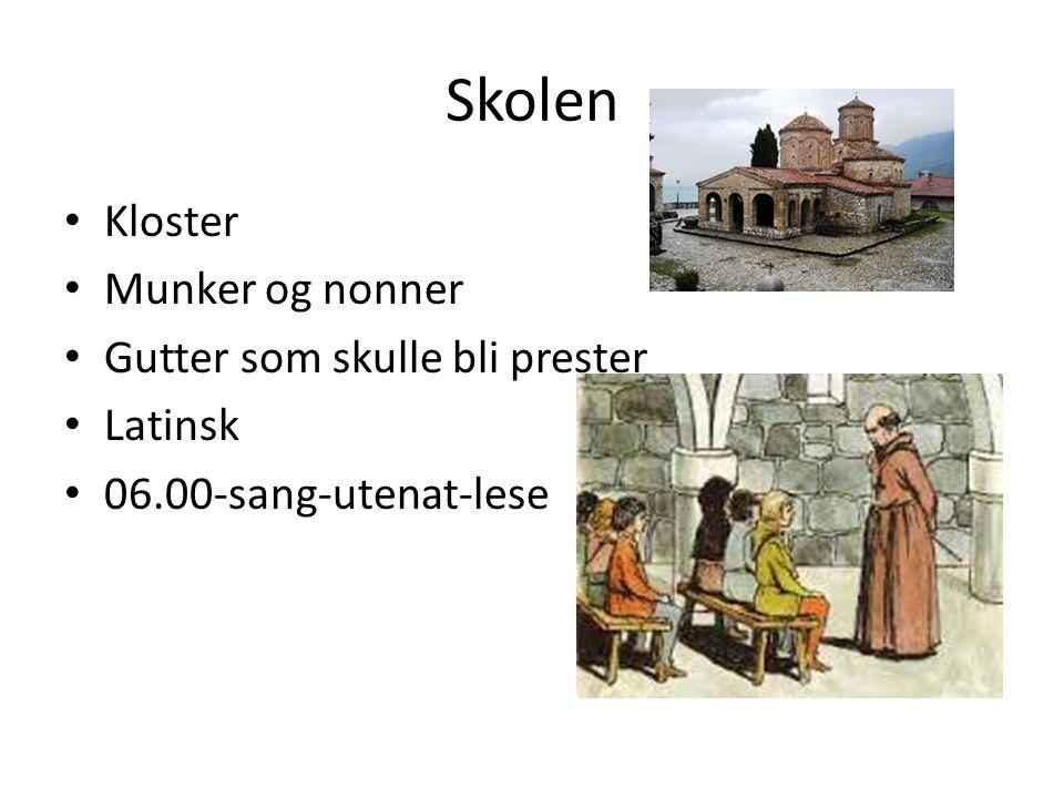 Skolen Kloster Munker og nonner Gutter som skulle bli prester Latinsk 06.00-sang-utenat-lese
