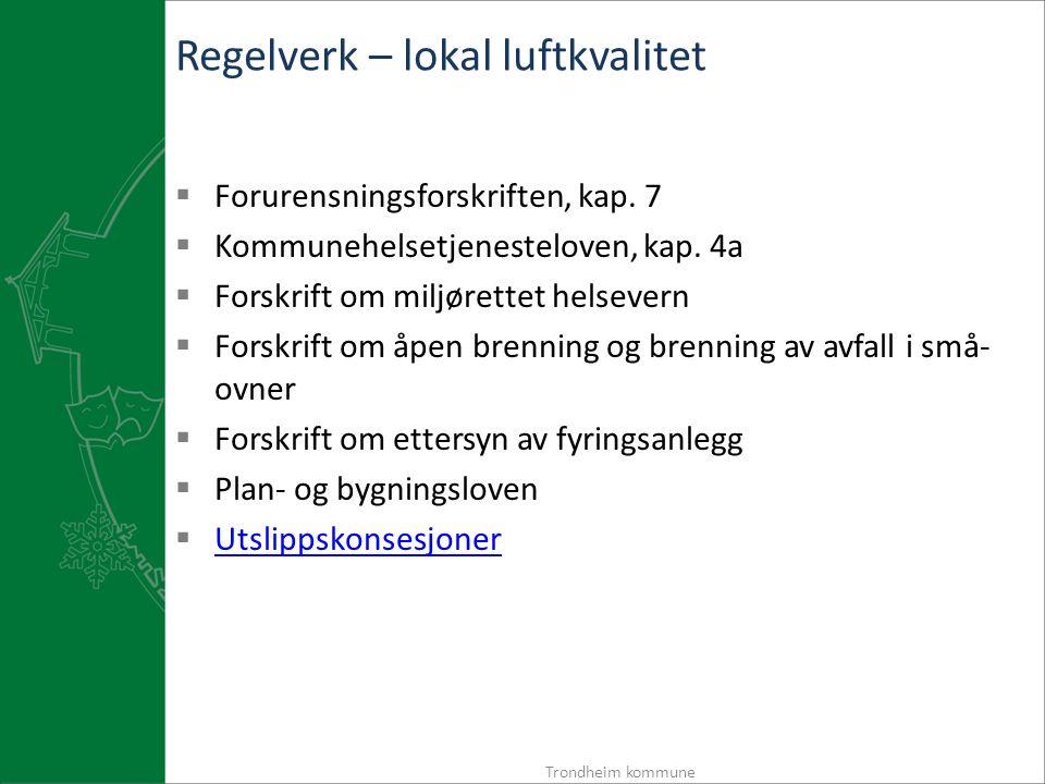 Regelverk – lokal luftkvalitet  Forurensningsforskriften, kap.
