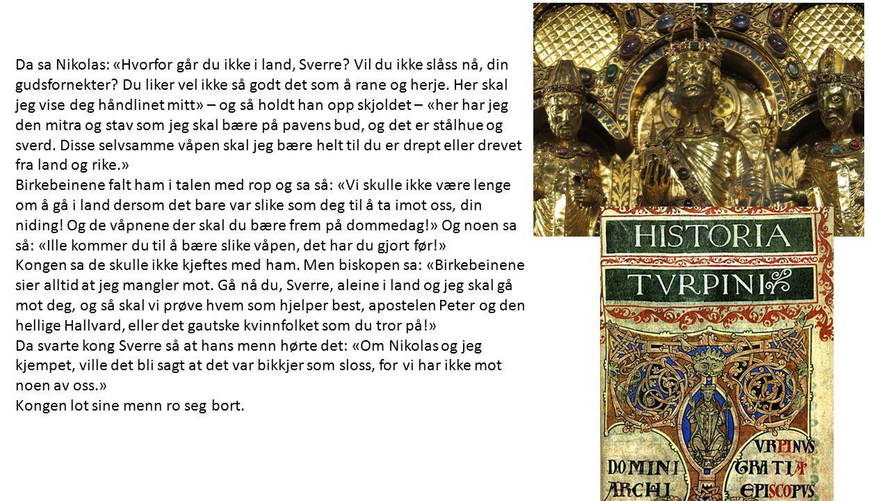 Da sa Nikolas: «Hvorfor går du ikke i land, Sverre.