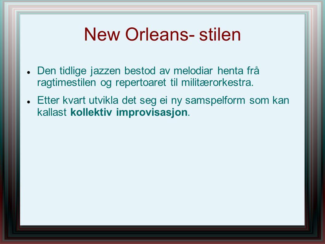 New Orleans- stilen Den tidlige jazzen bestod av melodiar henta frå ragtimestilen og repertoaret til militærorkestra. Etter kvart utvikla det seg ei n
