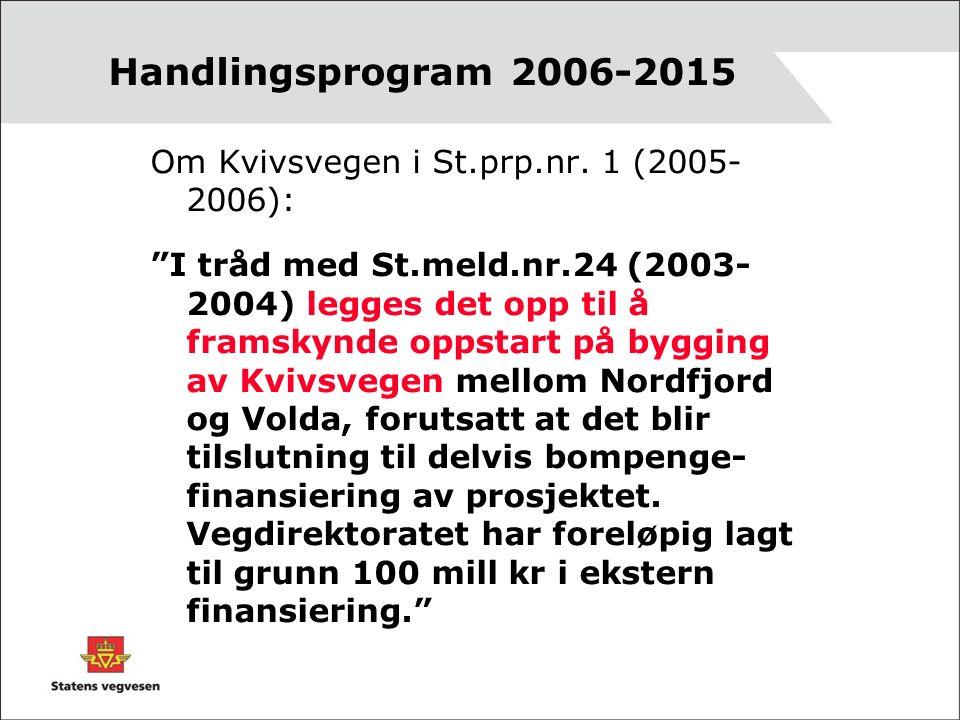 Handlingsprogram 2006-2015 Om Kvivsvegen i St.prp.nr.