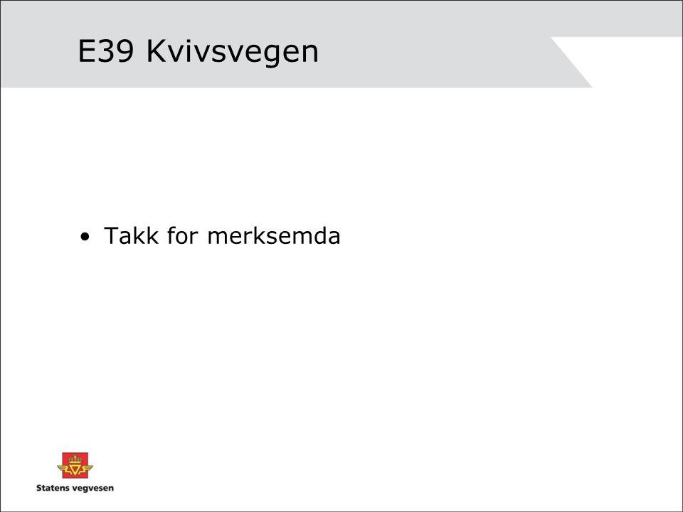 E39 Kvivsvegen Takk for merksemda
