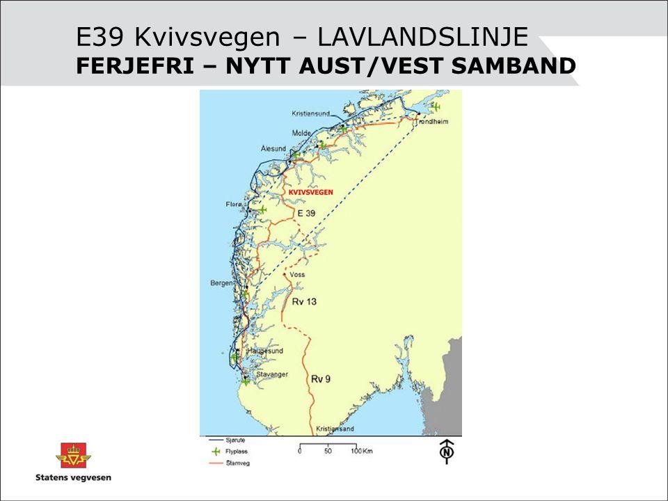 E39 Kvivsvegen – LAVLANDSLINJE FERJEFRI – NYTT AUST/VEST SAMBAND