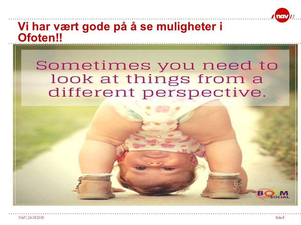 NAV, 24.09.2016Side 9 Vi har vært gode på å se muligheter i Ofoten!!