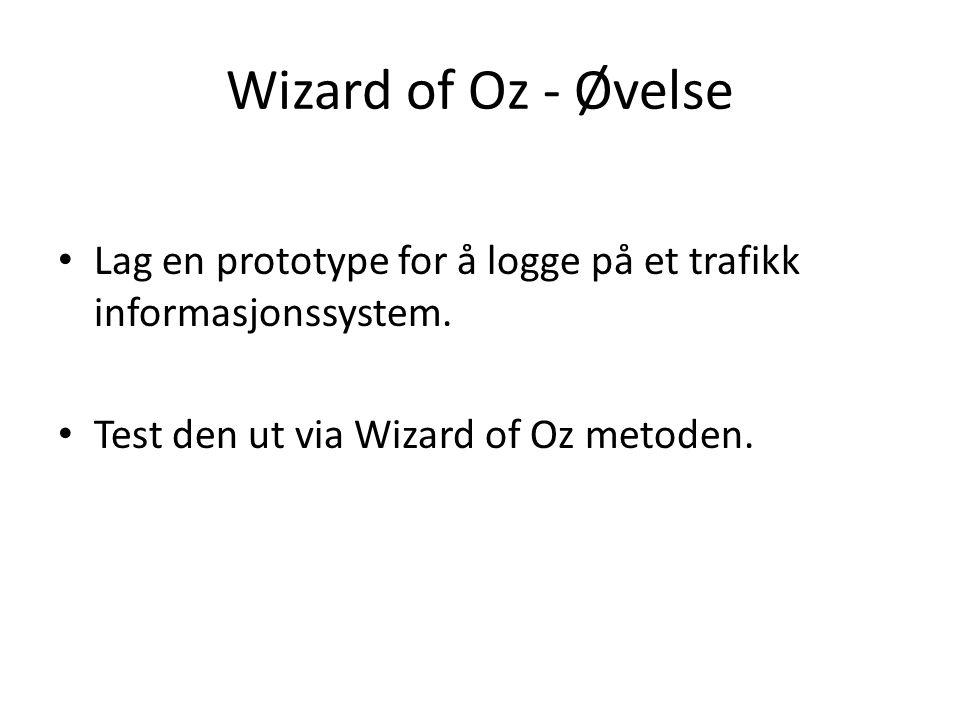 Wizard of Oz - Øvelse Lag en prototype for å logge på et trafikk informasjonssystem.