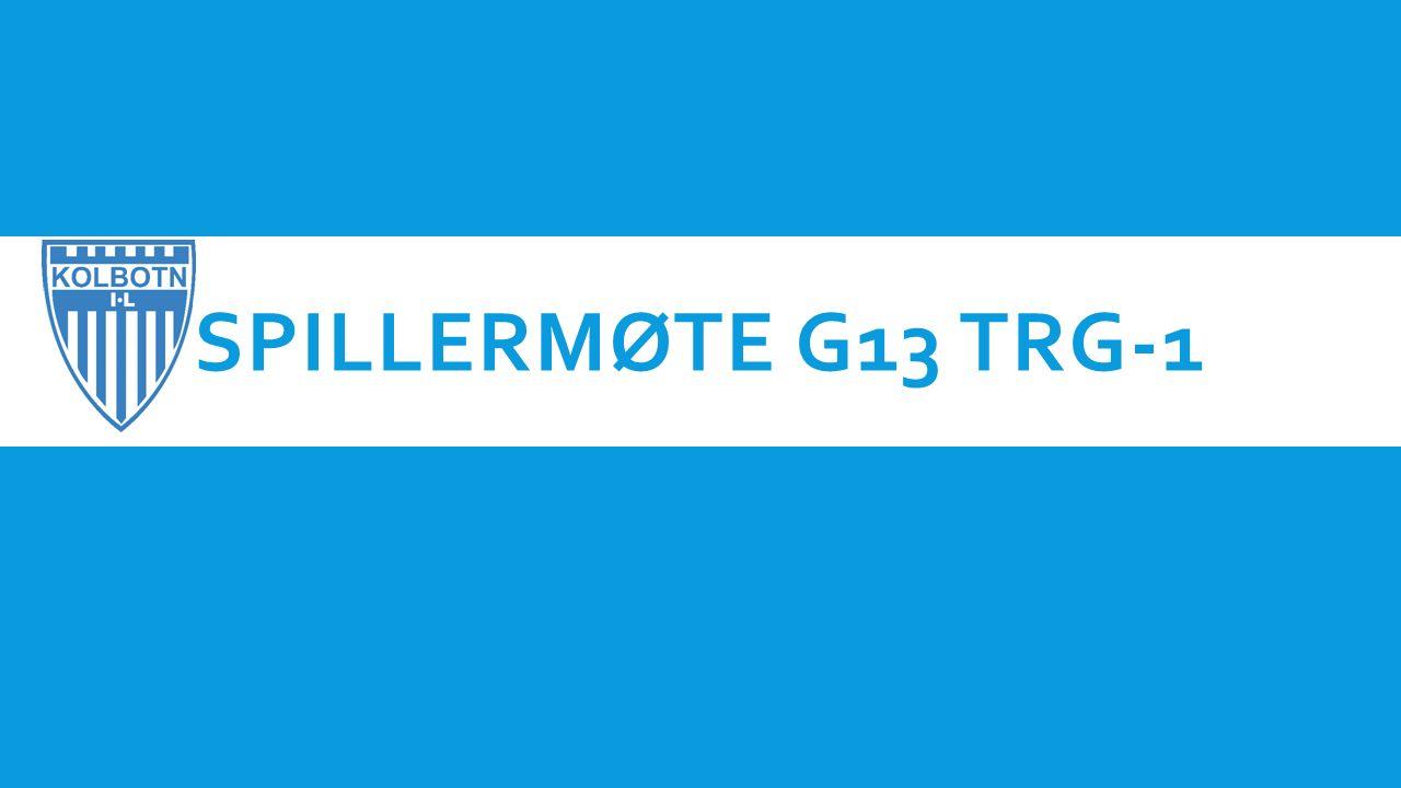 SPILLERMØTE G13 TRG-1