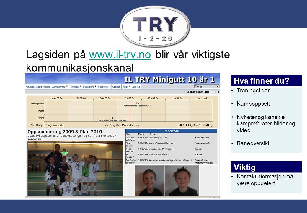 Lagsiden på www.il-try.no blir vår viktigste kommunikasjonskanalwww.il-try.no Hva finner du.