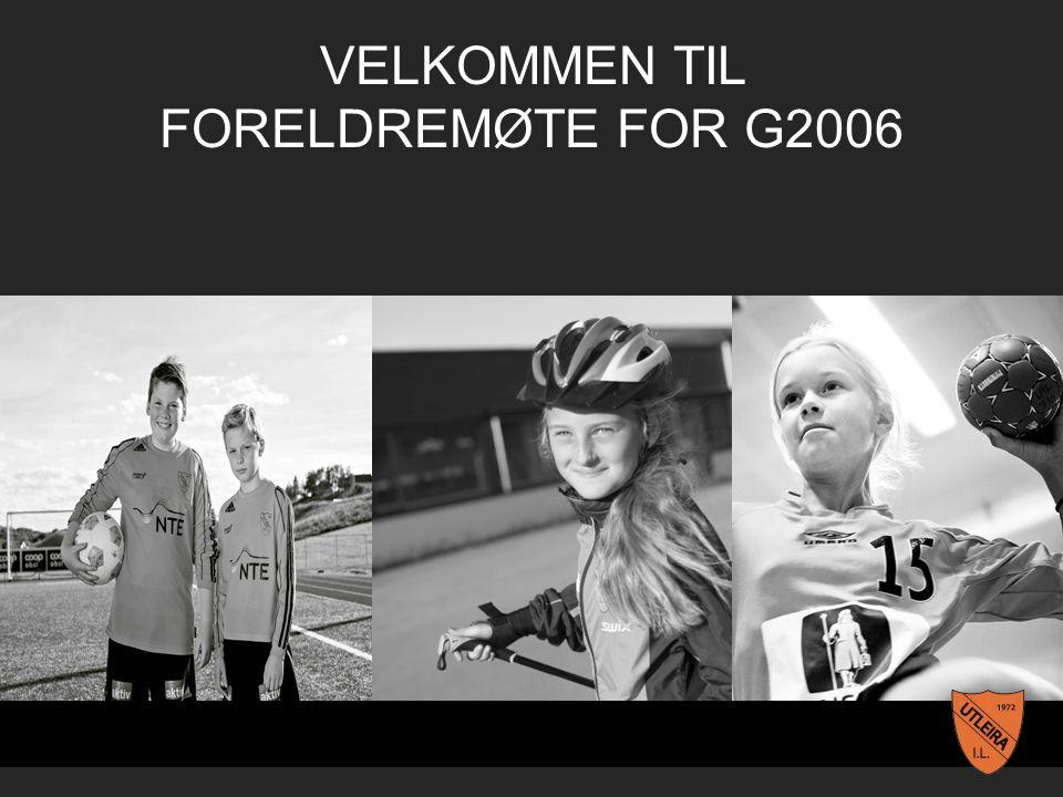 VELKOMMEN TIL FORELDREMØTE FOR G2006