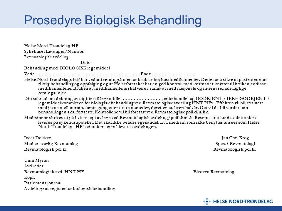 Prosedyre Biologisk Behandling Helse Nord-Trøndelag HF Sykehuset Levanger/Namsos Revmatologisk avdeling Dato: Behandling med BIOLOGISK legemiddel Vedr