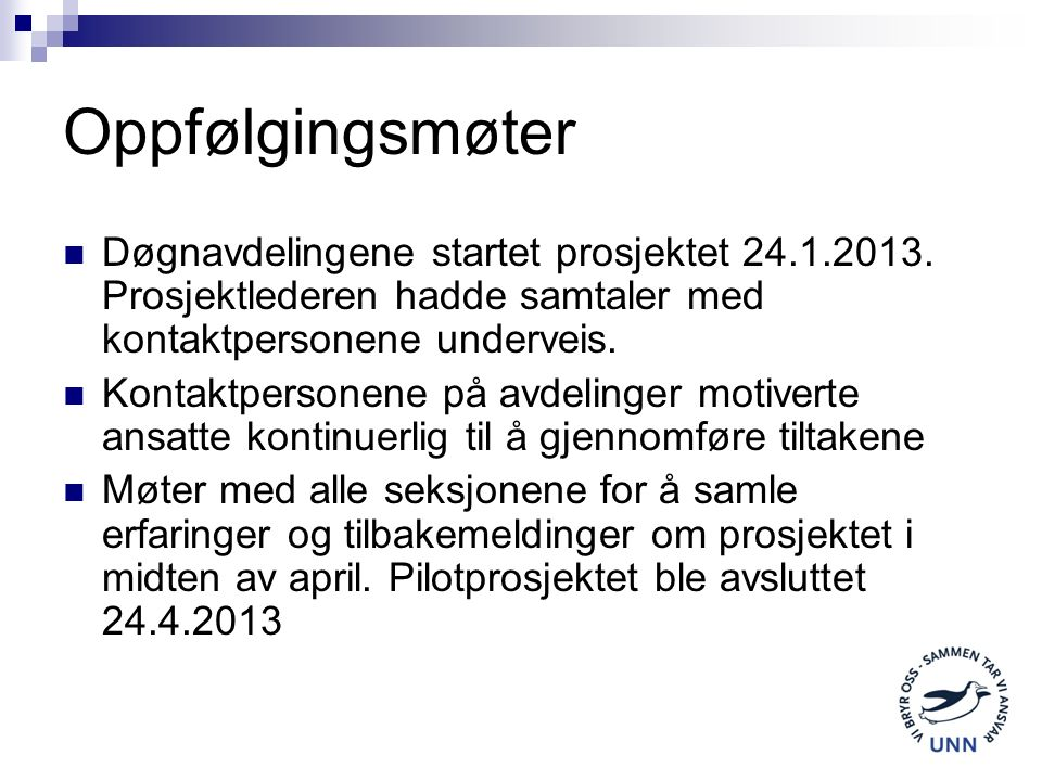 Oppfølgingsmøter Døgnavdelingene startet prosjektet 24.1.2013.