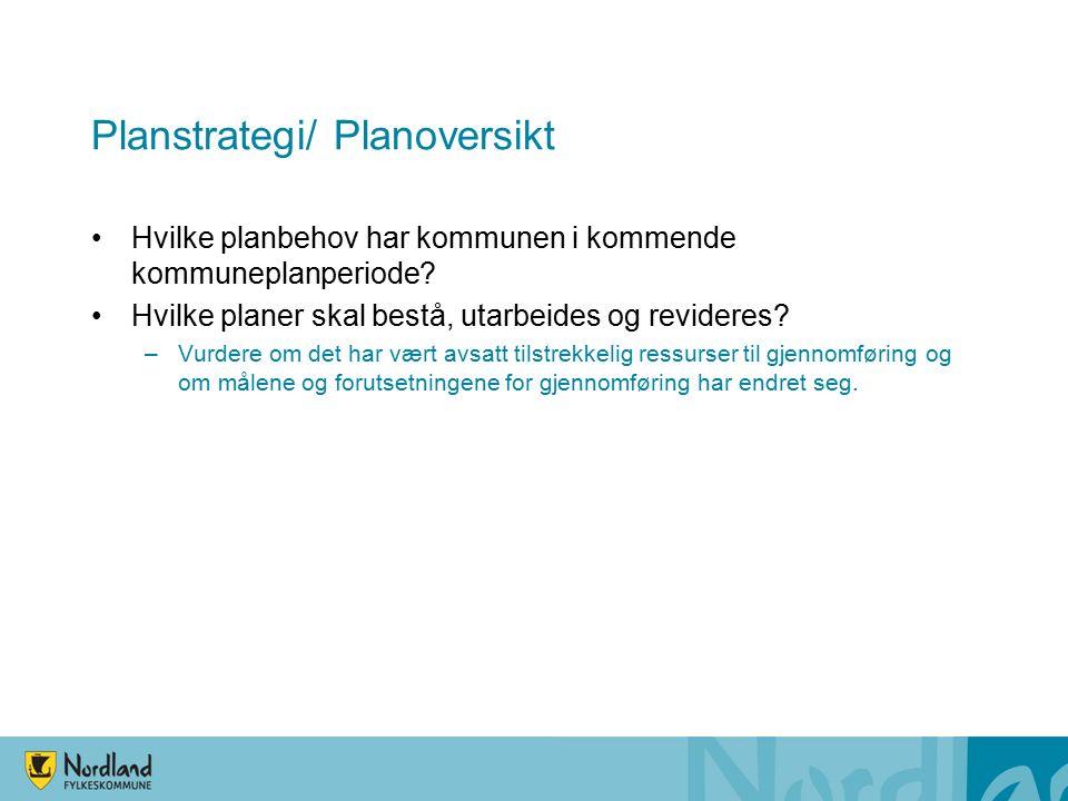Planstrategi/ Planoversikt Hvilke planbehov har kommunen i kommende kommuneplanperiode.