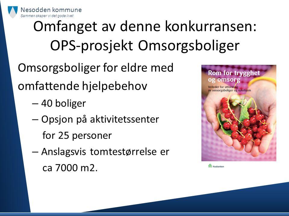 Omfanget av denne konkurransen: OPS-prosjekt Omsorgsboliger Omsorgsboliger for eldre med omfattende hjelpebehov – 40 boliger – Opsjon på aktivitetssen
