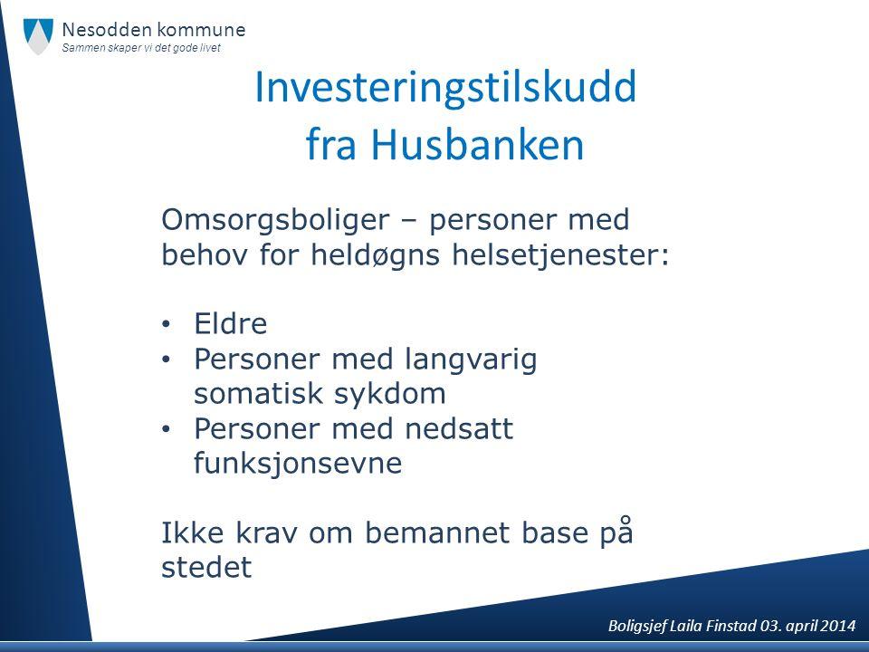 Investeringstilskudd fra Husbanken Omsorgsboliger – personer med behov for heldøgns helsetjenester: Eldre Personer med langvarig somatisk sykdom Perso