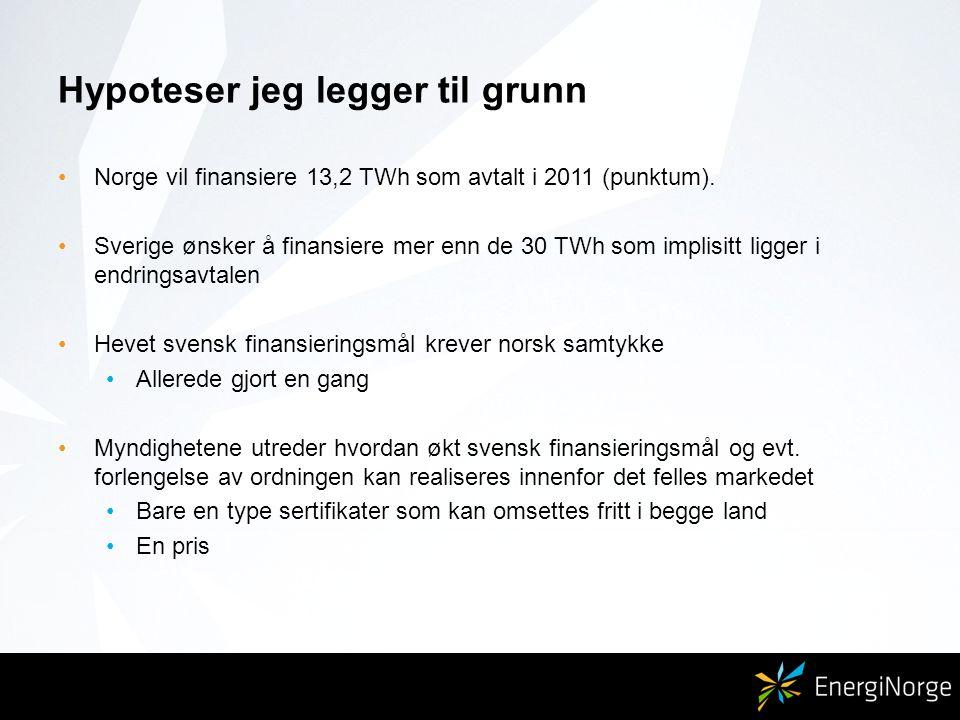 Hypoteser jeg legger til grunn Norge vil finansiere 13,2 TWh som avtalt i 2011 (punktum).