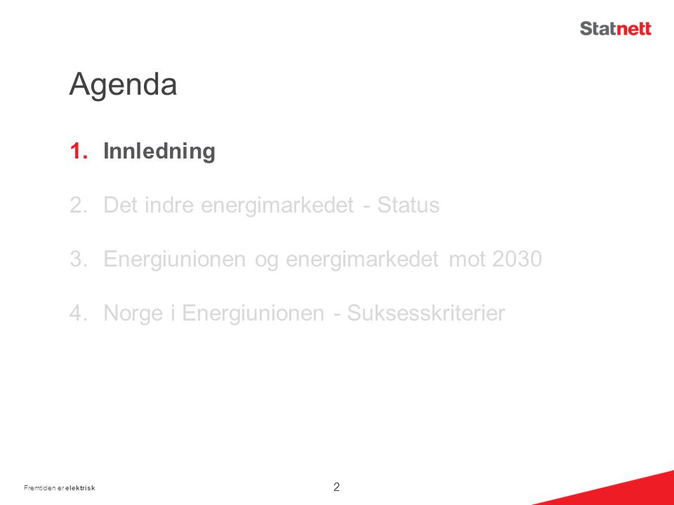 The energy Trilemma Konkurransedyktighet Forsyningssikkerhet Klimaendringer Utformingen av politikk for å løse trilemmaet, er en av de største utfordringene myndigheter og industri står ovenfor Fremtiden er elektrisk 3
