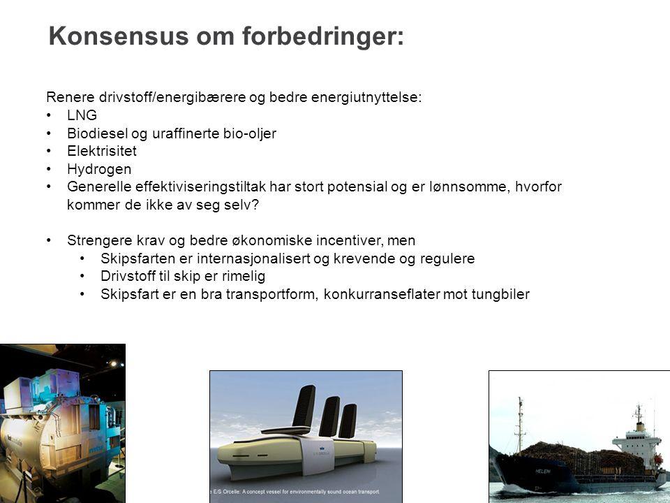 Konsensus om forbedringer: 11 Renere drivstoff/energibærere og bedre energiutnyttelse: LNG Biodiesel og uraffinerte bio-oljer Elektrisitet Hydrogen Ge