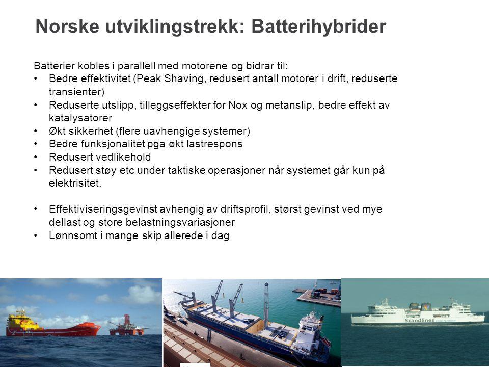 Norske utviklingstrekk: Batterihybrider 13 Batterier kobles i parallell med motorene og bidrar til: Bedre effektivitet (Peak Shaving, redusert antall