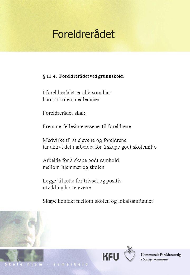 Skole hjem - samarbeidKFU Stange11 § 11-4.