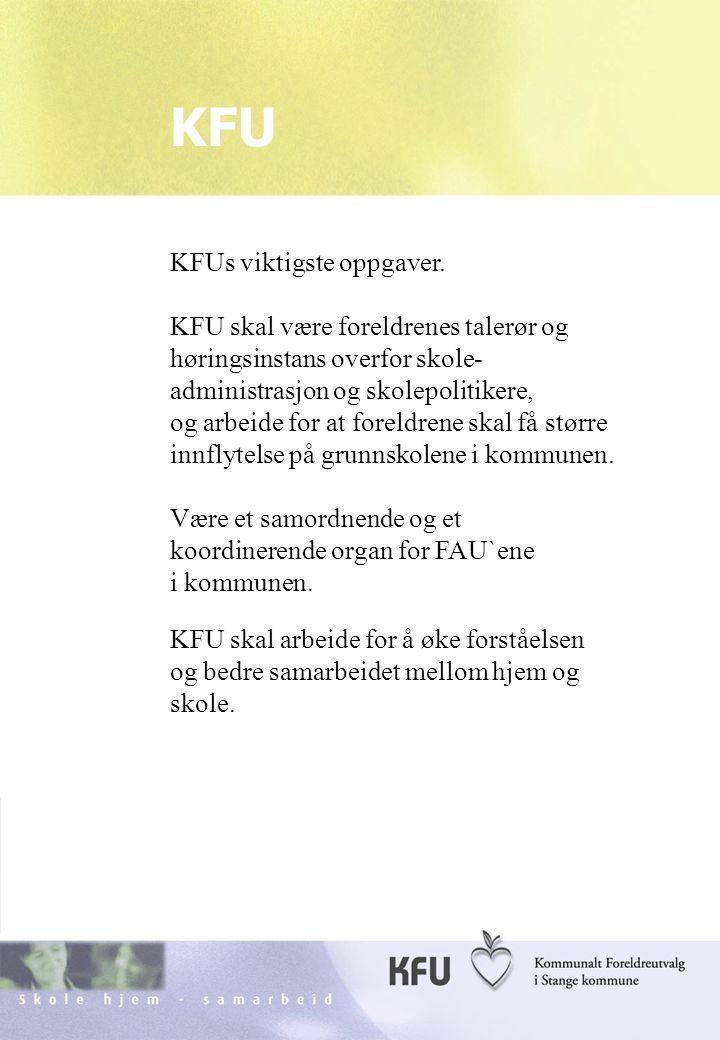 Skole hjem - samarbeidKFU Stange18 KFU KFUs viktigste oppgaver.
