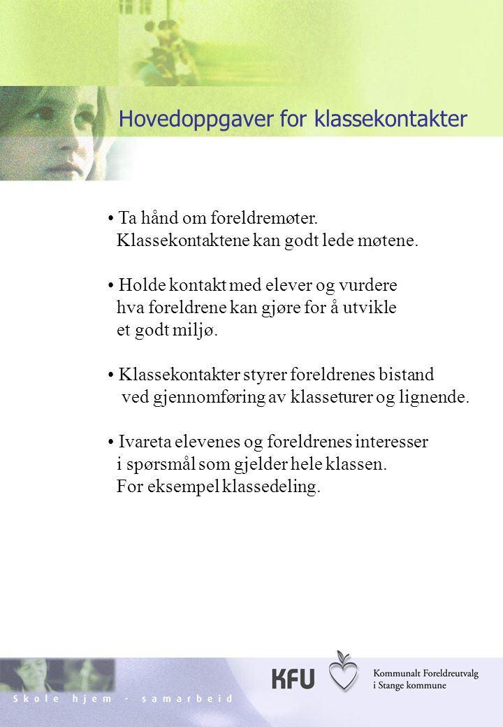 Skole hjem - samarbeidKFU Stange26 Ta hånd om foreldremøter.